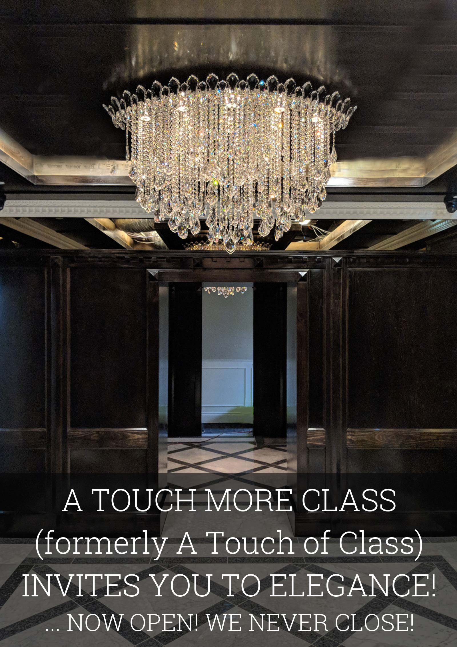 A Touch More Class (formerly A Touch of Class) Now Open!